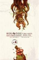 Wormwood: It Only Hurts When I Pee Vol. 2 by Ben Templesmith (2008, Paperback)