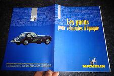 Ancien Catalogue 1997 MICHELIN les Pneus pour Véhicules d'Epoque