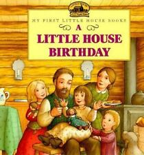 A Little House Birthday (my First Little House): By Laura Ingalls Wilder