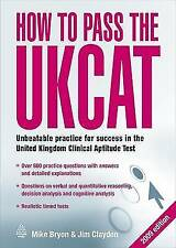 How to Pass the UKCAT: Unbeatable Practice for Success in the United Kingdom...