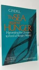 The Sea Against Hunger Harvesting the Oceans CP Idyll commercial fishing book