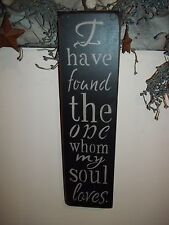 Wood Sign I HAVE FOUND THE ONE Country Rustic Home Decor Sign Whom My Soul Loves