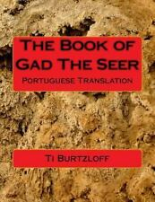 The Book of Gad the Seer : Portuguese Translation by Ti Burtzloff (2015,...