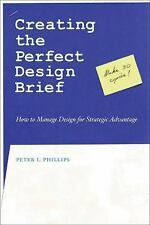 Creating the Perfect Design Brief : How to Manage Design for Strategic Advantage