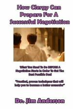 How Clergy Can Prepare for a Successful Negotiation : What You Need to Do...