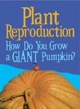 Plant Reproduction: How Do You Grow a Giant Pumpkin? (Show Me Science)-ExLibrary