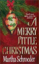 Merry Little Christmas by Martha Schroeder (2002, Mass Market)