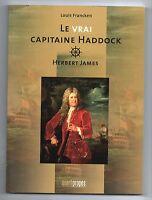 Le vrai capitaine Haddock. FRANCKEN. 2011. Tintin EO - neuf. (réf. E1)