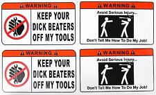 FOUR Pack Toolbox Warning STICKERS Dick Beaters & Don't Tell Me How To Do My Job