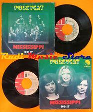 LP 45 7'' PUSSYCAT Mississippi Do it 1975 holland EMI 5C 006-25312 cd mc dvd vhs