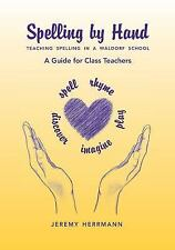 Spelling by Hand: Teaching Spelling in a Waldorf School, a Guide for Class Teach