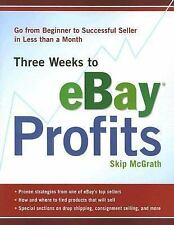 Three Weeks to eBay(R) Profits: Go from Beginner to Successful Seller in Less th