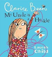 Child, Lauren, My Uncle Is A Hunkle Says Clarice Bean, Very Good Book