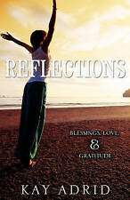 NEW Reflections by Kay Adrid