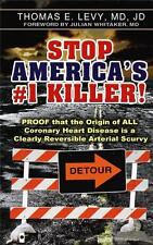 New  Stop America's #1 Killer! by Thomas E. Levy, MD, JD