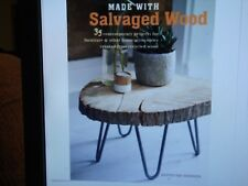 NEW Made With Salvaged Wood : 35 contemporary projects for furniture & more