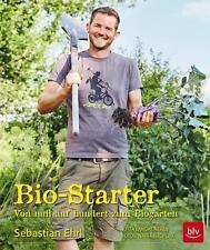 Bio-Starter Biogarten Von 0 auf Hundert Gartenbuch Ratgeber Garten Gemüse Obst