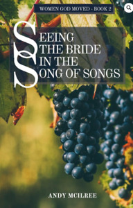 Seeing the Bride in the Songs of Songs Women God Moved book2 PB 9781789102154