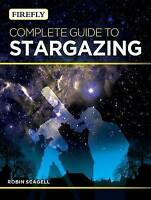 NEW Firefly Complete Guide to Stargazing by Robin Scagell