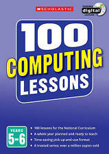 100 Computing Lessons: Years 5-6 by Steve Bunce, Zoe Ross (Mixed media product, 2014)