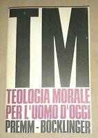 Teologia Morale per l'Uomo d'Oggi - Premm Bocklinger - Edizioni Paoline, 1971