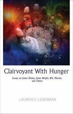 Clairvoyant with Hunger by Laurence Lieberman (2017, Paperback)