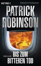Bis zum bitteren Tod von Patrick Robinson (2011, Taschenbuch)