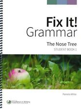 Fix It! Grammar Student Book 1: The Nose Tree (IEW, Grades 3-12, 3rd Edition)