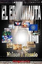 El Erminauta: El Erminauta III : Viaja Mas Allá, de Donde Nadie Ha Ido Aún by...