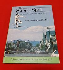 THE SWEET SPOT BOOK 100 YEARS OF LIFE & TENNIS IN GEELONG G KINROSS SMITH