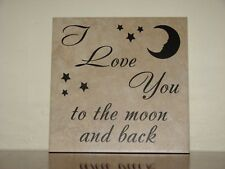 I Love You to the moon and back, Decorative tile plaque sign saying quote