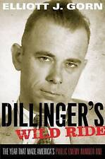NEW Dillinger's Wild Ride: The Year That Made America's Public Enemy Number One