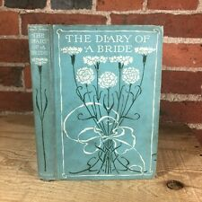 Antique Book The Diary of a Bride 1905 Hardcover