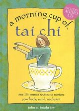 A Morning Cup of Tai Chi: One 15-Minute Routine to