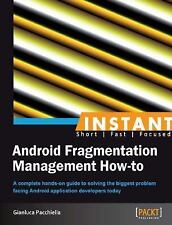Android Fragmentation Management How To by Gianluca Pacchiella (2013,...