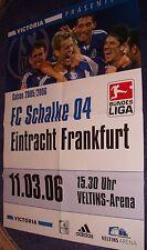 Spielplakat Poster + FC Schalke 04 vs Eintracht Frankfurt + 11.03.2006 + Sammler