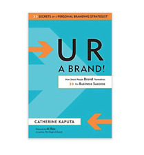 U R a Brand! How Smart People Brand Themselves for Business Success Hardcover