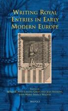 Early European Research: Writing Royal Entries in Early Modern Europe 3...