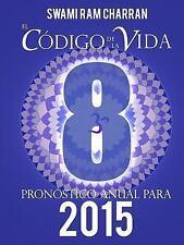 El Codigo de la Vida #8 Pronostico Anual Para 2015 by Swami Ram Charran...