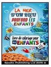 La Mer d'un Bleu Profond les Enfants : Livre de Coloriage Pour les Enfants by...