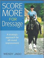 Score More for Dressage: A Strategic Approach for All-Round Improvement NEW
