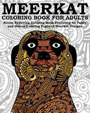 Meerkat Coloring Book for Adults : Stress Relieving Coloring Book Featuring 4.