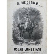 COMETTANT Oscar Le Cor de Chasse Piano ca1850 partition sheet music score