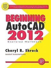Beginning AutoCAD 2012 by Cheryl R. Shrock (2011, Paperback)