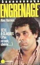 Têtes à claques (Pas ce soir chérie) // ENGRENAGE // Fleuve Noir // Alex VAROUX