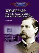 Wyatt Earp: The Ok Corral and the Law of the American West (The Librar-ExLibrary