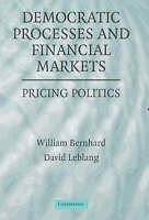 Democratic Processes and Financial Markets: Pric, William Bernhard, David Leblan
