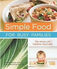 Simple Food for Busy Families: The Whole Life Nutrition Approach by Jeannette Be