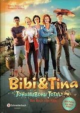 Bibi und Tina: Tohuwabohu Total, das Buch zum Kinofilm, NEU