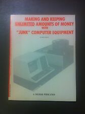 Making & Keeping Unlimited Amounts Money w/Junk Computer Equipment Harvey Brody